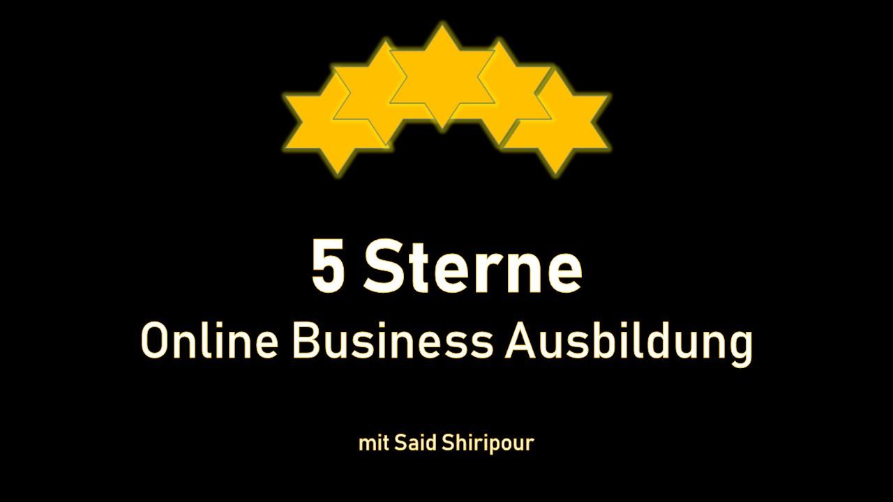 5 Sterne Online Business Ausbildung mit Said Shiripour
